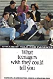 img - for Straight Talk for Parents: What Teenagers Wish They Could Tell You Paperback May, 1994 book / textbook / text book
