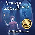 Striker Jones and the Midnight Archer Audiobook by Maggie M. Larche Narrated by Ed Altman
