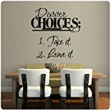 Dinner Choices Take it or Leave it! Wall Decal Sticker Art Mural Home Décor Quote