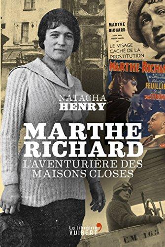 Marthe Richard: L'aventurière des maisons closes