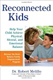 img - for Reconnected Kids: Help Your Child Achieve Physical, Mental, and Emotional Balance book / textbook / text book