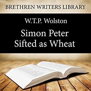 Simon Peter - Sifted as Wheat Audiobook