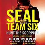 SEAL Team Six: Hunt the Scorpion | Don Mann,Ralph Pezzullo (contributor)