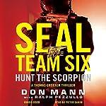 SEAL Team Six: Hunt the Scorpion | Don Mann,Ralph Pezzullo (contributor)