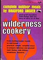 Wilderness Cookery Cookbook, Complete…