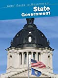 State Government (Kids Guide to Government)