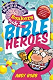img - for Professor Bumblebrain's Bonkers Book on Bible Heroes book / textbook / text book