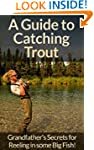 Fly Fishing: Survival Fishing Guide t...
