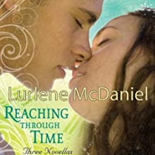 Reaching Through Time Audiobook by Lurlene McDaniel Narrated by Julie McKay