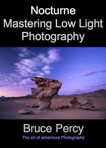 Nocturne : Mastering Low Light Photography, by Bruce Percy