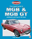 MGB & MGB GT - Your Expert Guide to P...