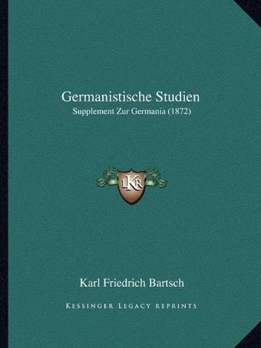 Germanistische Studien: Supplement Zur Germania (1872)