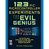 123 PIC Microcontroller Experiments for the Evil Geniusby Myke Predko