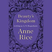 Beauty's Kingdom | [A. N. Roquelaure, Anne Rice]