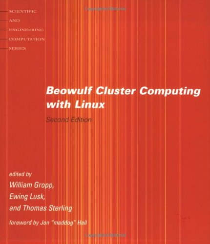 "Beowulf Cluster Computing with Linux (Scientific and Engineering Computation): Jon ""maddog"" Hall, William Gropp, Ewing L. Lusk, Thomas Sterling: 9780262692922: Amazon.com: Books"