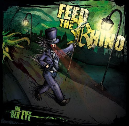 Mr Red Eye by Feed The Rhino (2012) Audio CD