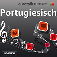 EuroTalk Rhythmen Portugiesisch Speech by  EuroTalk Ltd Narrated by Fleur Poad