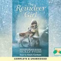 The Reindeer Girl Audiobook by Holly Webb Narrated by Clare Corbett