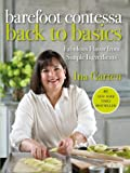 Barefoot Contessa Back to Basics: Fabulous Flavor from Simple Ingredients (1400054354) by Garten, Ina