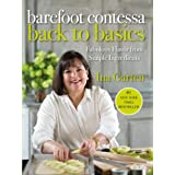 Barefoot Contessa Back to Basics: Fabulous Flavor from Simple Ingredients ~ Ina Garten