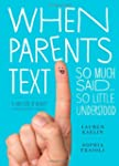 When Parents Text: So Much Said...So...