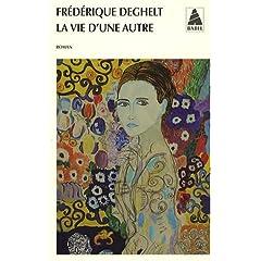 La vie d'une autre - Frédérique Deghelt
