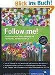 Follow me!: Erfolgreiches Social Medi...