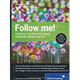 """Follow me!: Erfolgreiches Social Media Marketing mit Facebook, Twitter und Co.von """"Anne Grabs"""""""
