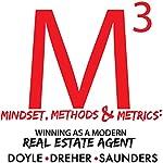 Mindset, Methods & Metrics: Winning as a Modern Real Estate Agent | Brandon Doyle,Nicholas Dreher,Marshall Saunders