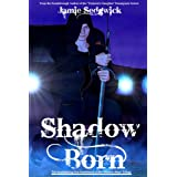 Shadow Born (Shadow Born Trilogy)by Jamie Sedgwick