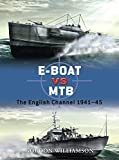 img - for E-Boat vs MTB: The English Channel 1941-45 (Duel) book / textbook / text book