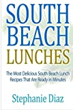 img - for South Beach Lunches: The Most Delicious South Beach Lunch Recipes That Are Ready book / textbook / text book