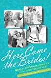 img - for Here Come the Brides!: Reflections on Lesbian Love and Marriage book / textbook / text book
