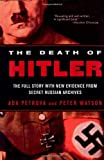 The Death of Hitler: The Full Story with New Evidence from Secret Russian Archives (0393315436) by Petrova, Ada