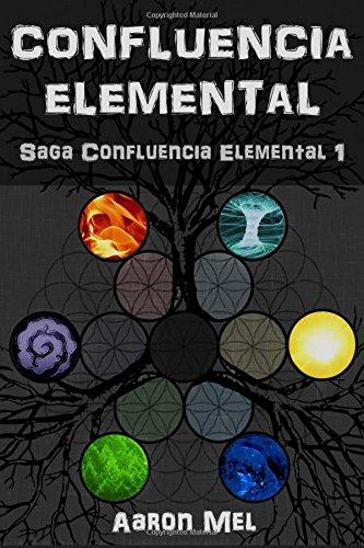 Confluencia Elemental: Volume 1 (Saga Confluencia Elemental)