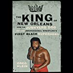 The King of New Orleans: How the Junkyard Dog Became Professional Wrestling's First Black Superhero | Greg Klein