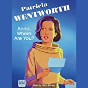 Anna, Where Are You?: A Miss Silver Mystery | Patricia Wentworth