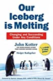 Our Iceberg Is Melting - Changing And Succeeding Under Any Conditions (0747562121) by Kotter, John