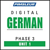 German Phase 3, Unit 01: Learn to Speak and Understand German with Pimsleur Language Programs | [Pimsleur]