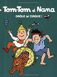 echange, troc Jacqueline Cohen, Bernadette Després - Tom-Tom et Nana, Tome 7 : Drôle de cirque !