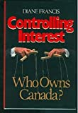 Controlling Interest: Who Owns Canada?