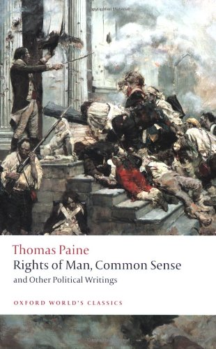Rights of Man, Common Sense, and Other Political Writings...