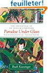 Paradise Under Glass: The Education o...