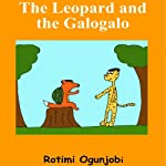 The Leopard and the Galogalo | Rotimi Ogunjobi