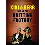 Live at the Knitting Factory ~ Kiki & Herb