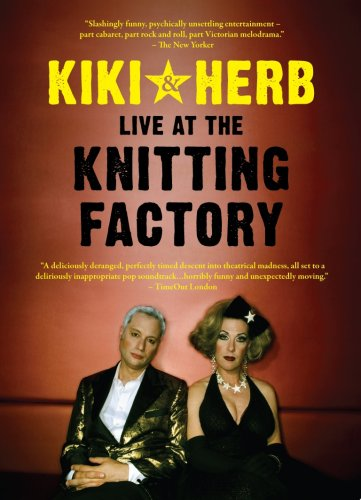 Kiki & Herb: Live at the Knitting Factory