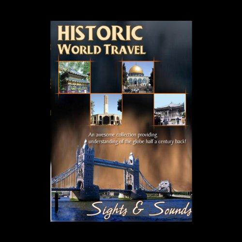 Historic World Travel Sights & Sounds