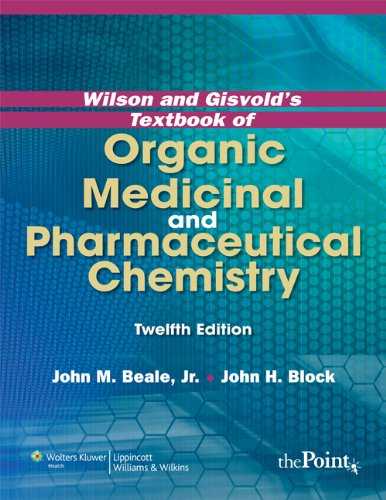 Wilson and Gisvold's Textbook of Organic Medicinal and...