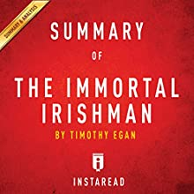 Summary of The Immortal Irishman by Timothy Egan | Includes Analysis Audiobook by  Instaread Narrated by Dwight Equitz