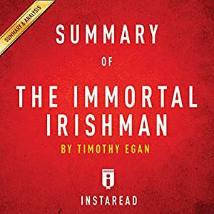 Summary of The Immortal Irishman by Timothy Egan | Includes Analysis Audiobook